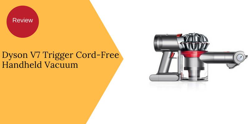 Dyson V7 Trigger Cord-Free Handheld Vacuum Review