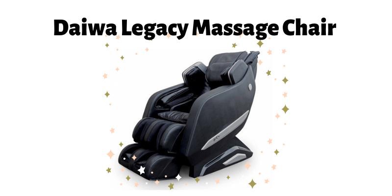 Daiwa Legacy Massage Chair Review
