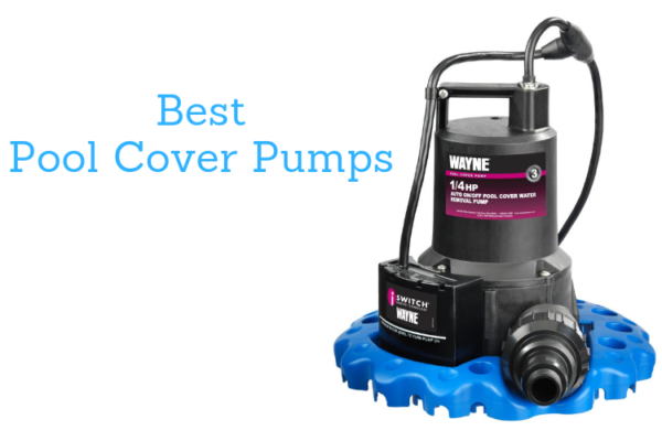 Top 8 Best Pool Cover Pumps Of 2019 Reviews