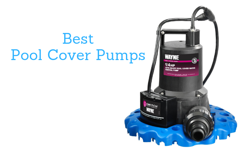 Top 8 Best Pool Cover Pumps Of 2021 Reviews