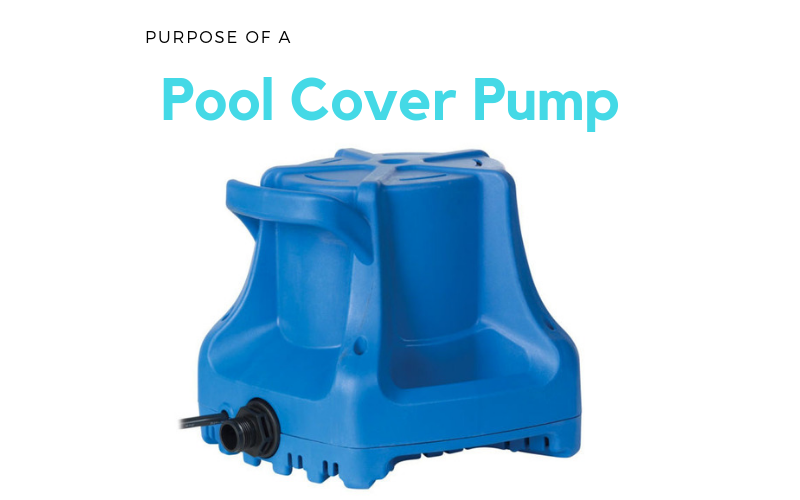 Purpose of a Pool Cover Pump?