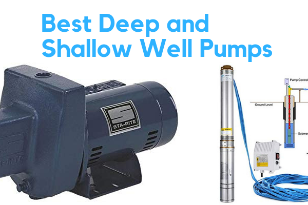 Top 10 Best Deep And Shallow Well Pumps In 2019 Reviews