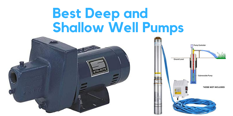 Best Deep and Shallow Well Pumps