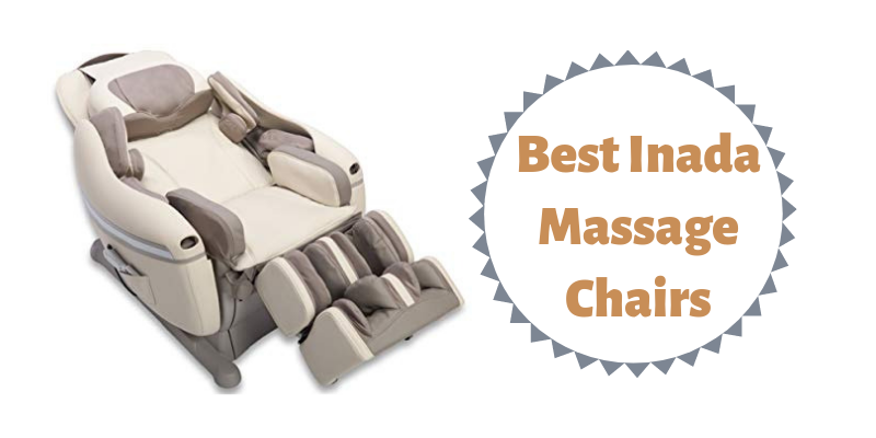 Top 5 Best Inada Massage Chairs On The Market 2021 Reviews