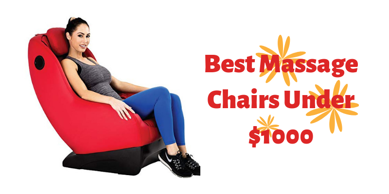 Best Massage Chairs Under $1000