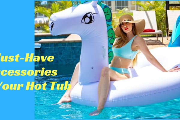 Top 25 Must-Have Accessories For Your Hot Tub In 2019 Reviews