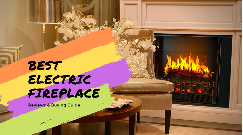 Best Electric Fireplace For The Money 2021 Reviews