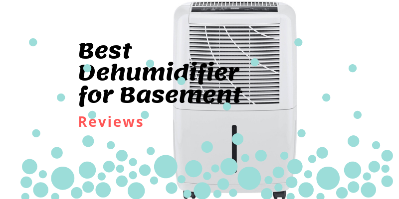 Top 10 Best Dehumidifier For Basement In 2019 Reviews