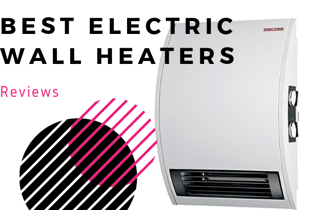 Top 10 Best Electric Wall Heaters in 2021 – Ultimate Reviews and Buying Guide