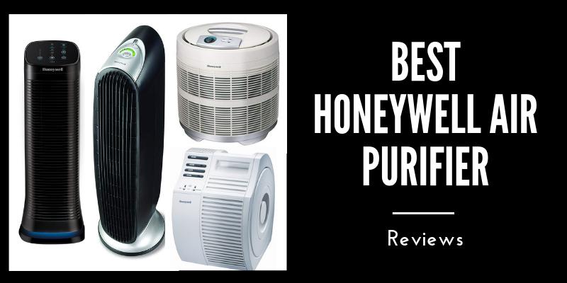 Top 5 Best Honeywell Air Purifier on The Market 2021 Reviews