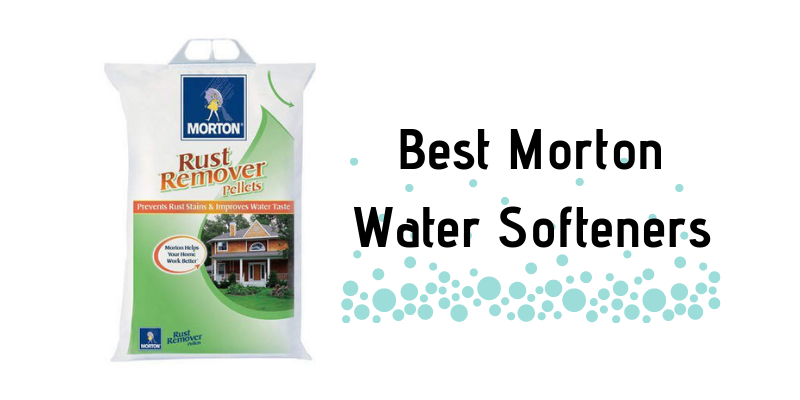 Best Morton Water Softeners