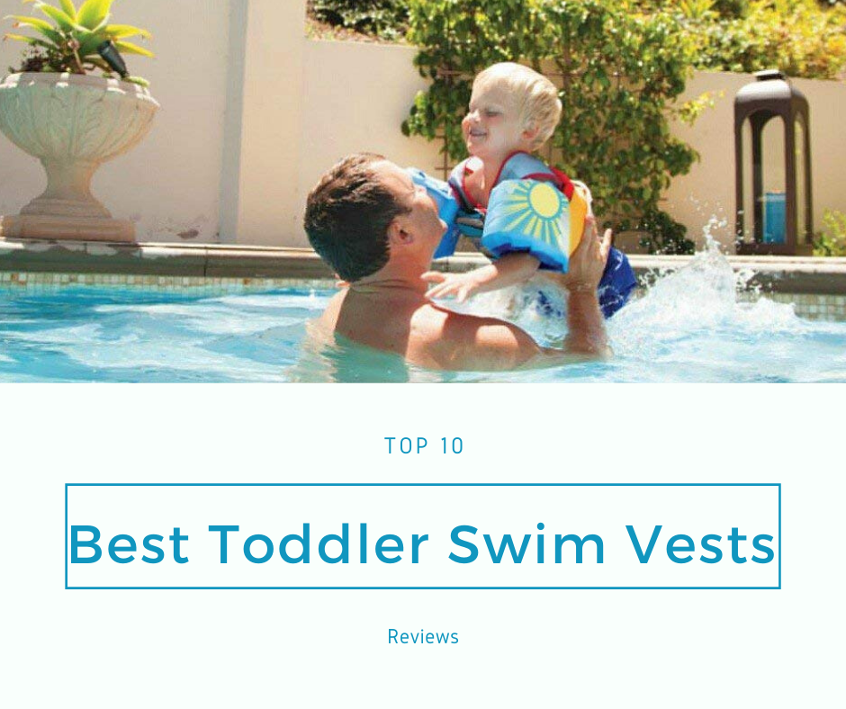 Top 10 Best Toddler Swim Vests For The Money 2021 Reviews