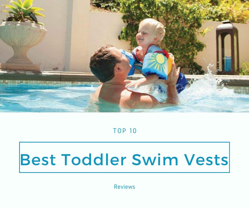 Best Toddler Swim Vests
