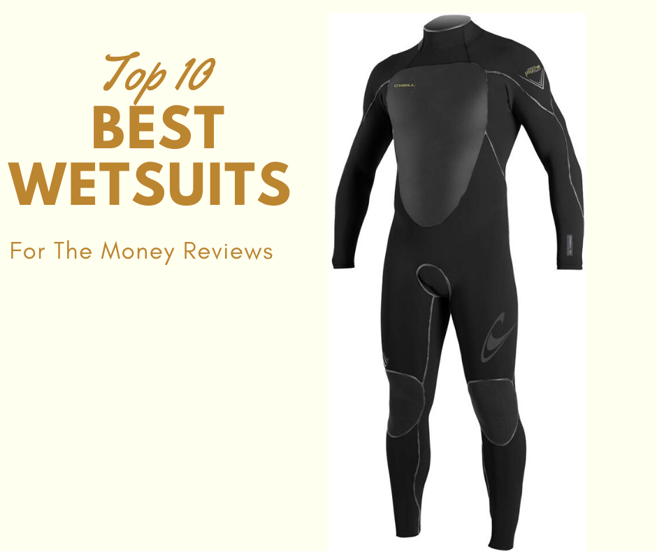 Top 10 Best Wetsuits For The Money 2021 Reviews