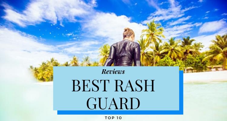 Best Rash Guard – Top 10 Rated Reviews